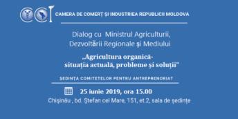 """CCI a RM te invită la un Dialog cu Ministrul Agriculturii, Dezvoltării Regionale și Mediului: """"Agricultura organică – situația actuală, probleme și soluții"""""""